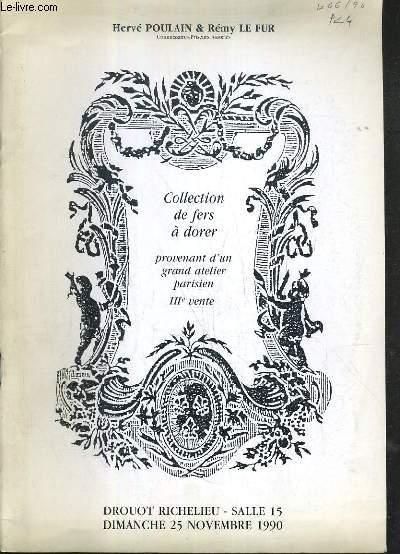 CATALOGUE DE VENTE AUX ENCHERES - DROUOT RICHELIEU - COLLECTION DE FERS A DORER PROVENANT D'UN GRAND ATELIER PARISIEN - 3ème VENTE - SALLE 15 - 25 NOVEMBRE 1990.