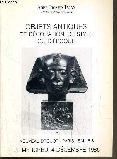 CATALOGUE DE VENTE AUX ENCHERES - NOUVEAU DROUOT - OBJETS ANTIQUES DE DECORATION, DE STYLE OU D'EPOQUE - SALLE 3 - 4 DECEMBRE 1985.