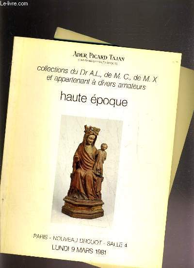 LOT DE 2 CATALOGUES DE VENTE AUX ENCHERES - NOUVEAU DROUOT - COLLECTION DE DR A.L. - DE M.C. - DE M.X. ET APPARTENANT A DIVERS AMATEURS - HAUTE EPOQUE - 9 et 16 MARS 1981.