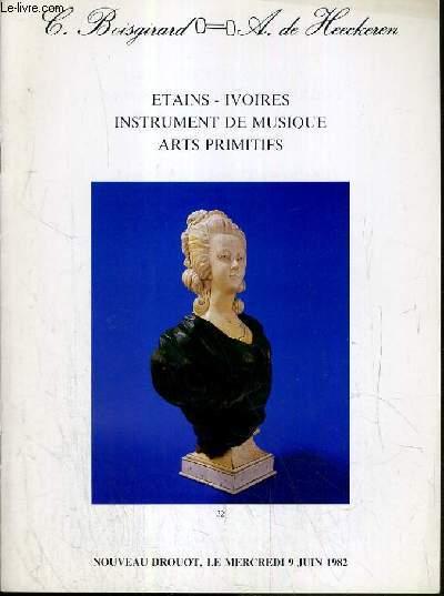 CATALOGUE DE VENTE AUX ENCHERES - NOUVEAU DROUOT - ETAINS - IVOIRES - INSTRUMENT DE MUSIQUE - ARTS PRIMITIFS - 9 JUIN 1982.