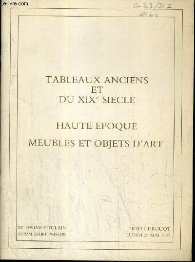 CATALOGUE DE VENTE AUX ENCHERES - HOTEL DROUOT - TABLEAUX ANCIENS ET DU XIXe SIECLE - HAUTE EPOQUE - MEUBLES ET OBJETS D'ART - SALLE 2 - 25 MAI 1987.