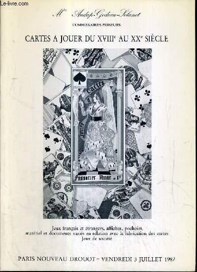 CATALOGUE DE VENTE AUX ENCHERES - NOUVEAU DROUOT - CARTES A JOUER DU XVIIIe au XXe SIECLE - SALLE 10 - 3 JUILLET 1987.