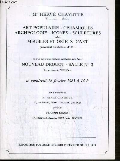 CATALOGUE DE VENTE AUX ENCHERES - NOUVEAU DROUOT - ART POPULAIRE - CERAMIQUES - ARCHEOLOGIE - ICONES - SCULPTURES - SALLE 2 - 18 FEVRIER 1983.