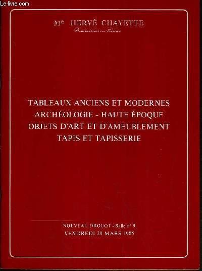 CATALOGUE DE VENTE AUX ENCHERES - NOUVEAU DROUOT - TABLEAUX ANCIENS ET MODERNES - ARCHEOLOGIE - HAUTE EPOQUE - OBJETS D'ART ET D'AMEUBLEMENT - TAPIE ET TAPISSERIE - SALLE 9 - 29 MARS 1985.
