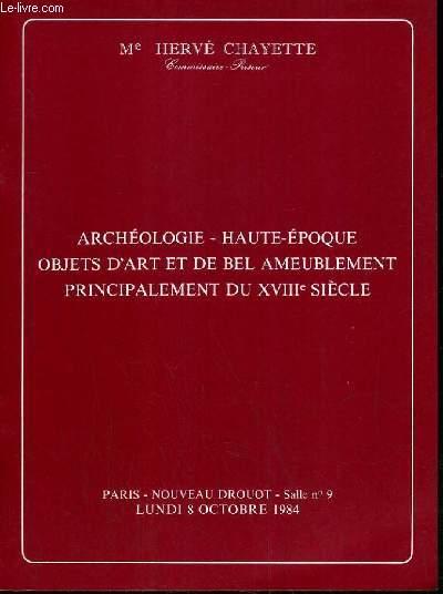 CATALOGUE DE VENTE AUX ENCHERES - NOUVEAU DROUOT - ARCHEOLOGIE - HAUTE EPOQUE - OBJETS D'ART ET DE BEL  AMEUBLEMENT - PRINCIPALEMENT DU XVIIIe SIECLE - SALLE 9 - 8 OCTOBRE 1984.