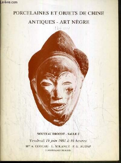 CATALOGUE DE VENTE AUX ENCHERES - NOUVEAU DROUOT - PORCELAINES ET OBJETS DE CHINE - ANTIQUES - ART NEGRE - DESSINS ANCIENS - ARCHITECTURE - ORNEMENTS - OEUVRES DS XVIIe, XVIIIe et XIX SIECLES - SALLE 2 - 19 JUIN 1981.