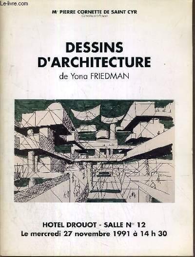 CATALOGUE DE VENTE AUX ENCHERES - HOTEL DROUOT - DESSINS D'ARCHITECTURE  DE YONA FRIEDMAN - SALLE 12 - 27 NOVEMBRE 1991.