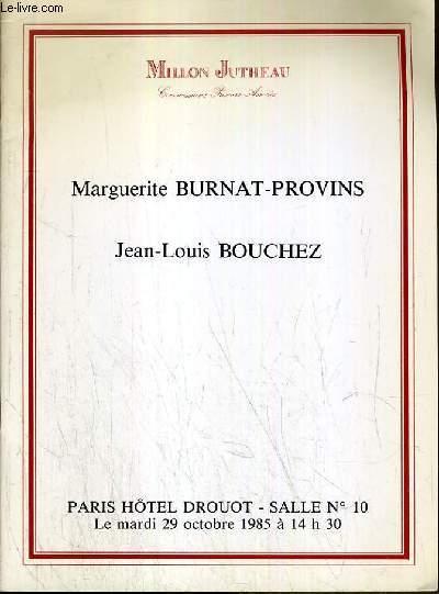 CATALOGUE DE VENTE AUX ENCHERES - HOTEL DROUOT - MARGUERITE BURNAT-PROVINS - JEAN-LOUIS BOUCHEZ - SALLE 10 - 29 OCTOBRE 1985.
