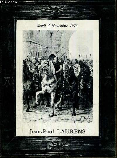 CATALOGUE DE VENTE AUX ENCHERES - HOTEL DROUOT - 42 DESSINS PAR JEAN-PAUL LAURENS - SALLE 7 - 6 NOVEMBRE 1975.
