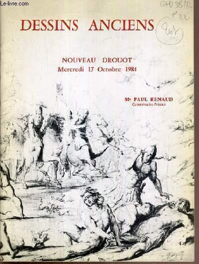 CATALOGUE DE VENTE AUX ENCHERES - NOUVEAU DROUOT - DESSINS ANCIENS DES ECOLES FLAMANDE, FRANCAISE, HOLLANDAISE ET ITALIENNE DU XVe au XIXe SIECLE - SALLE 2 - 17 OCTOBRE 1984.