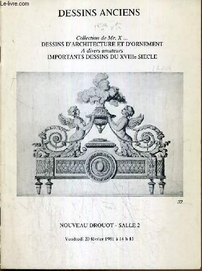 CATALOGUE DE VENTE AUX ENCHERES - NOUVEAU DROUOT - DESSINS ANCIENS - DESSINS D'ARCHITECTURE ET D'ORNEMENT - IMPORTANTS DESSINS DU XVIIIe SIECLE - SALLE 2 - 20 FEVRIER 1981.