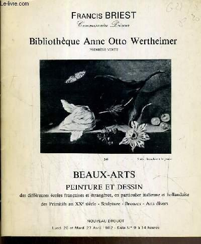 CATALOGUE DE VENTE AUX ENCHERES - NOUVEAU DROUOT - BIBLIOTHEQUE ANNE OTTO WERTHEIMER - BEAUX-ARTS - PEINTURE ET DESSIN - SALLE 9 - 26 et 27 AVRIL 1982.