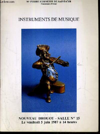 CATALOGUE DE VENTE AUX ENCHERES - NOUVEAU DROUOT - INSTRUMENTS DE MUSIQUE - SALLE 15 - 5 JUIN 1987.