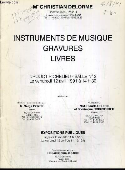 CATALOGUE DE VENTE AUX ENCHERES - DROUOT RICHELIEU - INSTRUMENTS DE MUSIQUE - GRAVURES - LIVRES - SALLE 3 - 12 AVRIL 1991.