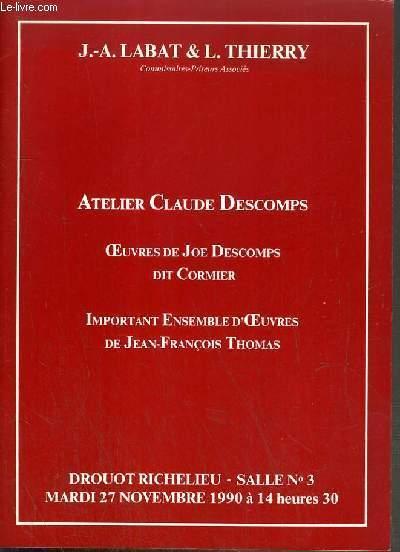 CATALOGUE DE VENTE AUX ENCHERES - DROUOT RICHELIEU - ATELIER CLAUDE DESCOMPS - OEUVRES DE JOE DESCOMPS DIT CORMIER - IMPORTANT ENSEMBLE D'OEUVRES DE JEAN-FRANCOIS THOMAS - SALLE 3 - 27 NOVEMBRE 1990.
