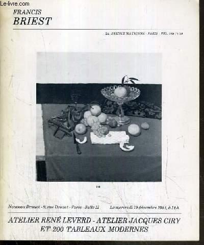 CATALOGUE DE VENTE AUX ENCHERES - NOUVEAU DROUOT - ATELIER RENE LEVERD - ATELIER JACQUES CIRY ET 200 TABLEAUX MODERNES - SALLE 11 - 19 DECEMBRE 1984.