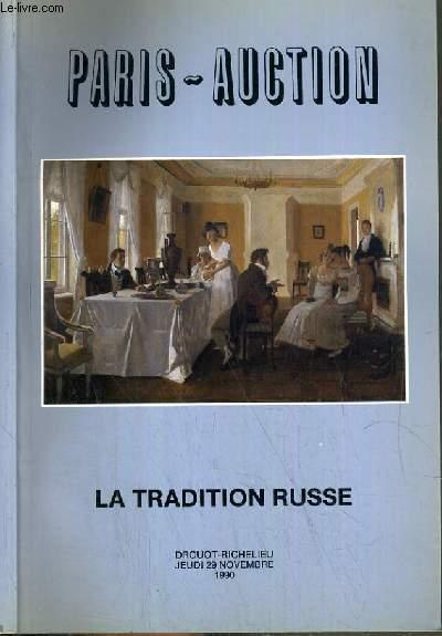 CATALOGUE DE VENTE AUX ENCHERES - DROUOT RICHELIEU - LA TRADITION RUSSE - SALLE 4 - 29 NOVEMBRE 1990.