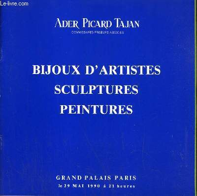CATALOGUE DE VENTE AUX ENCHERES - GRAND PALAIS PARIS - BIJOUX D'ARTISTES - SCULPTURES - PEINTURES - 29 MAI 1990.