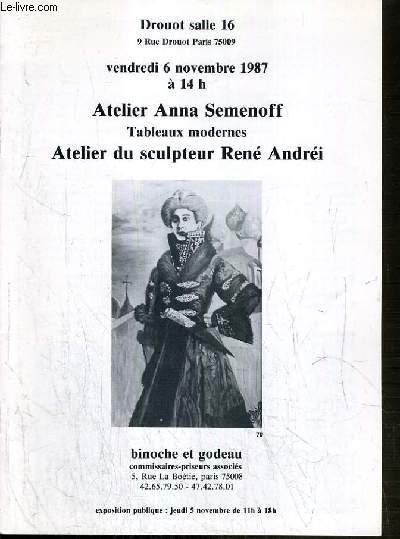 CATALOGUE DE VENTE AUX ENCHERES - DROUOT - ATELIER ANNA SEMENOFF - TABLEAUX MODERNES - ATELIER DE SCULPTEUR RENE ANDREI - SALLE 16 - 6 NOVEMBRE 1987.
