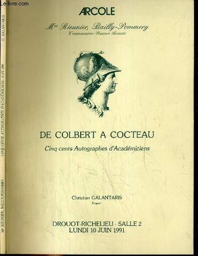 CATALOGUE DE VENTE AUX ENCHERES - DROUOT RICHELIEU - DE COLBERT A COCTEAU - 500 AUTOGRAPHES D'ACADEMICIENS - SALLE 2 - 10 JUIN 1991.