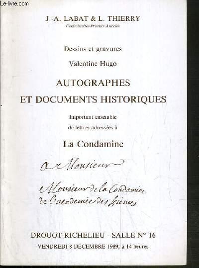 CATALOGUE DE VENTE AUX ENCHERES - DROUOT RICHELIEU - DESSINS ET GRAVURES - VALENTINE HUGO - AUTOGRAPHES ET DOCUMENTS HISTORIQUES - IMPORTANT ENSEMBLE DE LETTRES ADRESSEES A LA CONDAMINE - SALLE 16 - 8 DECEMBRE 1989.