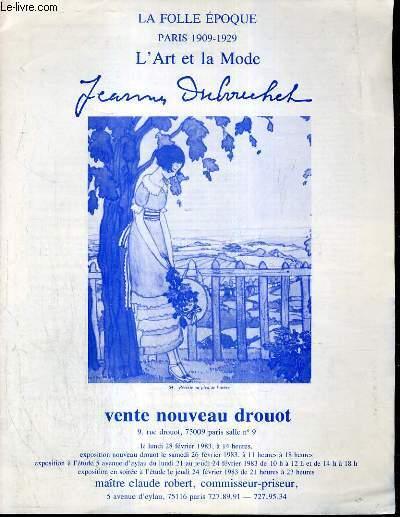 CATALOGUE DE VENTE AUX ENCHERES - NOUVEAU DROUOT - LA FOLLE EPOQUE PARIS 1909-1929 - L'ART ET LA MODE - GUSTAVE DUBOUCHET - SALLE 9 - 28 FEVRIER 1983.