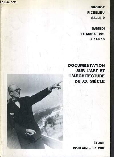 CATALOGUE DE VENTES AUX ENCHERES - DROUOT RICHELIEU - DOCUMENTATION SUR L'ART ET L'ARCHITECTURE DU XXe SIECLE - SALLE 9 - 16 MARS 1991.