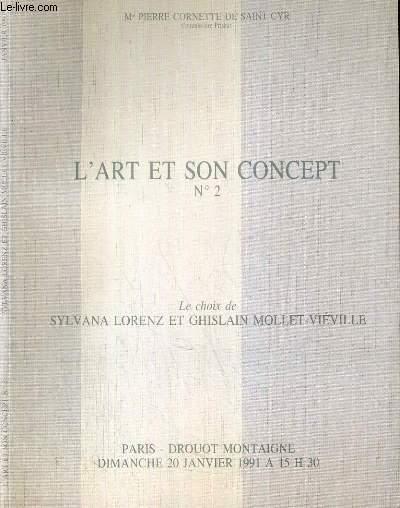 CATALOGUE DE VENTE AUX ENCHERES - DROUOT MONTAIGNE - L'ART ET SON CONCEPT N°2 - LE CHOIX DE SYLVANA LORENZ et GHISLAINE MOLLET-VIEVILLE - 20 JANVIER 1991 - TEXTE EN FRANCAIS ET EN ANGLAIS.