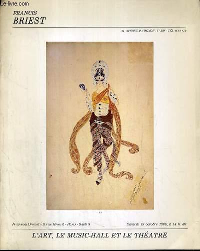 CATALOGUE DE VENTE AUX ENCHERES - NOUVEAU DROUOT - L'ART, LE MUSIC-HALL ET LE THEATRE - SALLE 8 - 19 OCTOBRE 1985.