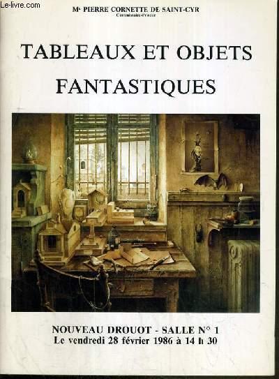 CATALOGUE DE VENTE AUX ENCHERES - NOUVEAU DROUOT - TABLEAUX ET OBJETS FANTASTIQUES - SALLE 1 - 28 FEVRIER 1986.