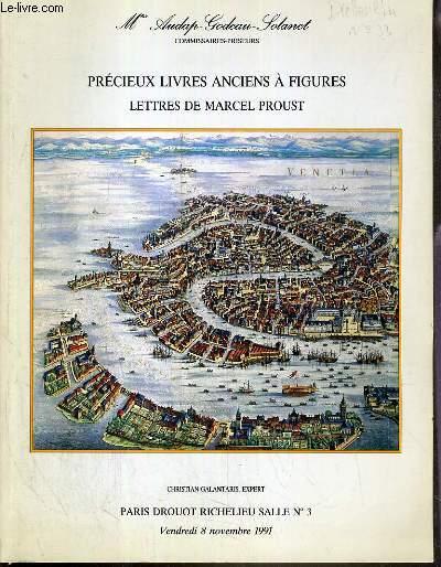CATALOGUE DE VENTE AUX ENCHERES - DROUOT RICHELIEU - PRECIEUX LIVRES ANCIENS A FIGURES - LETTRES DE MARCEL PROUST - SALLE 3 - 8 NOVEMBRE 1991.