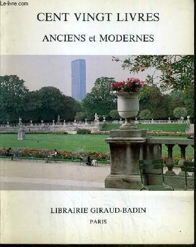 CATALOGUE - 120 LIVRES ANCIENS ET MODERNES (1491-1961) PRESENTES A AL XIIe FOIRE INTERNATIONALE DE LA LIGUE DE LA LIBRAIRIE ANCIENNE.