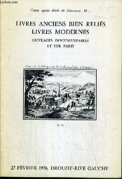 CATALOGUE DE VENTE AUX ENCHERES - DROUOT RIVE GAUCHE - LIVRES ANCIENS BIEN RELIES - LIVRES MODERNES - OUVRAGES DOCUMENTAIRES ET SUR PARIS - SALLE 4 - 27 FEVRIER 1976.