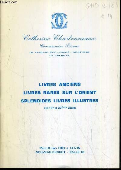 CATALOGUE DE VENTE AUX ENCHERES - NOUVEAU DROUOT - LIVRES ANCIENS - LIVRES RARES SUR L'ORIENT - SPLENDIDES LIVRES ILLUSTRES - SALLE 12 - 8 MARS 1983.