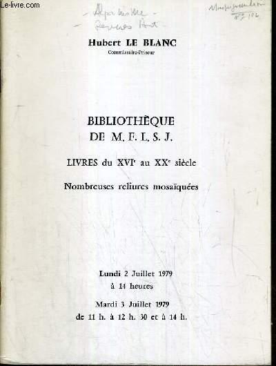 CATALOGUE DE VENTE AUX ENCHERES - DROUOT RIVE GAUCHE - BIBLIOTHEQUE DE M.F.L.S.J. - LIVRES DU XVIe au XXe SIECLE - SALLE 2 - 2/3 JUILLET 1979.