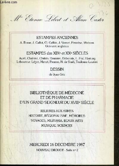 CATALOGUE DE VENTE AUX ENCHERES - NOUVEAU DROUOT - ESTAMPES ANCIENNES - ESTAMPES DES XIXe et XXe SIECLES - DESSIN - BIBLIOTHEQUE DE MEDECINE ET DE PHARMACIE D'UN GRAND SIEGNEUR DU XVIIIe SIECLE - SALLE 2 - 16 DECEMBRE 1987.