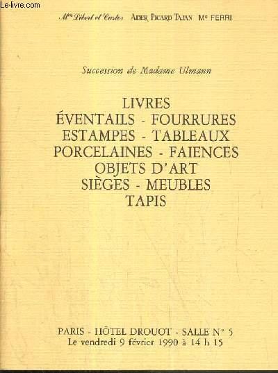 CATALOGUE DE VENTE AUX ENCHERES - HOTEL DROUOT - SUCCESSION DE Mle ULMANN - LIVRES - EVENTAILS - FOURRURES - ESTAMPES - SALLE 5 - 9 FEVRIER 1990.