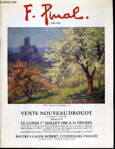 CATALOGUE DE VENTE AUX ENCHERES - NOUVEAU DROUOT - F. PINAL (1881-1958) - SALLE 14 - 1er JUILLET 1985.