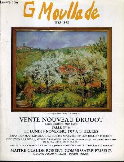 CATALOGUE DE VENTE AUX ENCHERES - NOUVEAU DROUOT - GEORGES MOULLADE - SALLE 16 - 9 NOVEMBRE 1987.