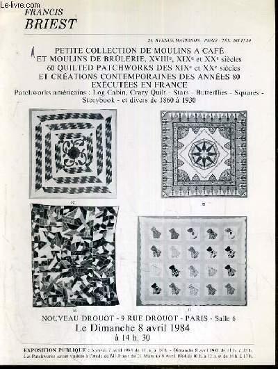 CATALOGUE DE VENTE AUX ENCHERES - NOUVEAU DROUOT - PETITE COLLECTION DE MOULINS A CAFE ET MOULINS DE BRULERIE, XVIIIe, XIXe et XXe SIECLES - SALLE 6 - 8 AVRIL 1984.