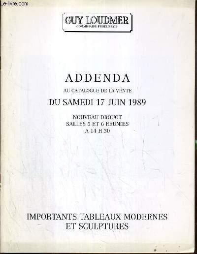 CATALOGUE DE VENTE AUX ENCHERES - NOUVEAU DROUOT - ADDENDA - IMPORTANT TABLEAUX MODERNES ET SCULPTURES - 17 JUIN 1989.