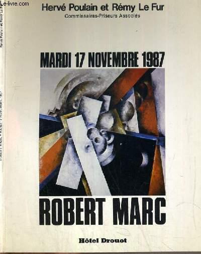 CATALOGUE DE VENTE AUX ENCHERES - HOTEL DROUOT - 94 OEUVRES CUBISTES DE ROBERT MARC - SALLE 9 - 17 NOVEMBRE 1987.