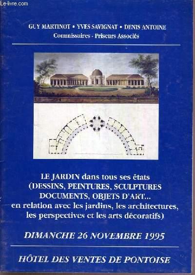 CATALOGUE DE VENTE AUX ENCHERES - PONTOISE - LE JARDIN DANS TOUS SES ETATS - DESSINS - PEINTURES - SCULPTURES - DOCUMENTS - OBJETS D'ART - 26 NOVEMBRE 1995.