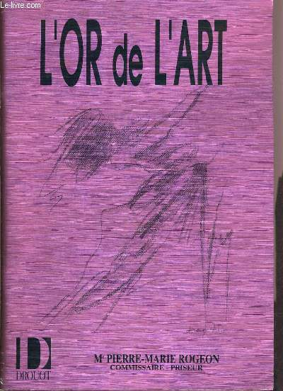 CATALOGUE DE VENTE AUX ENCHERES - DROUOT MONTAIGNE - L'OR DE L'ART - 7 FEVRIER 1991.