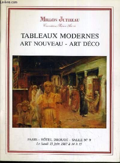 CATALOGUE DE VENTE AUX ENCHERES - HOTEL DROUOT - TABLEAUX MODERNES - ART NOUVEAU - ART DECO - SALLE 9 - 15 JUIN 1987.
