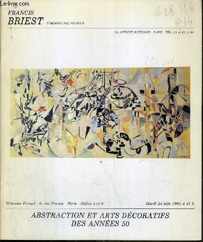 CATALOGUE DE VENTE AUX ENCHERES - NOUVEAU DROUOT - ABSTRACTION ET ARTS DECORATIFS DES ANNEES 50 - SALLES 5 et 6 - 24 JUIN 1986.