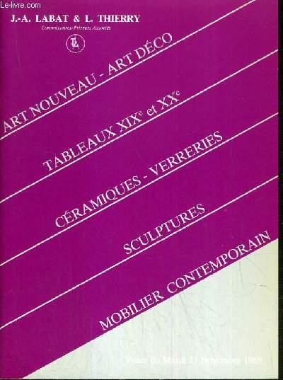 CATALOGUE DE VENTE AUX ENCHERES - DROUOT RICHELIEU - ART NOUVEAU - ART DECO - TABLEAUX XIXe et XXe SIECLES - MOBILIER CONTEMPORAIN - SALLE 4 - 21 NOVEMBRE 1989.