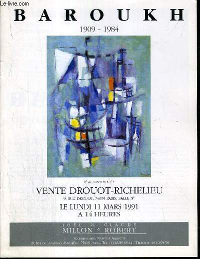 CATALOGUE DE VENTE AUX ENCHERES - DROUOT RICHELIEU - BAROUKH 1909-1984 - 11 MARS 1991.
