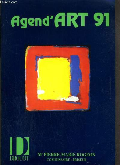 CATALOGUE DE VENTE AUX ENCHERES - DROUOT RICHELIEU - AGEND'ART 91 - PEINTURE CONTEMPORAINE - SALLES 1-7 - 28 OCTOBRE 1990.