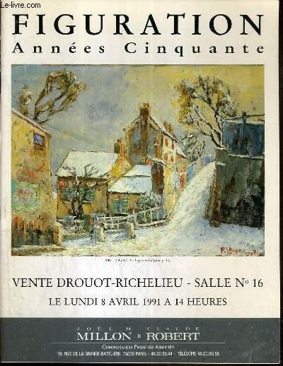 CATALOGUE DE VENTE AUX ENCHERES - DROUOT RICHELIEU - FIGURATION ANNEES CINQUANTE - SALLE 16 - 8 AVRIL 1991.